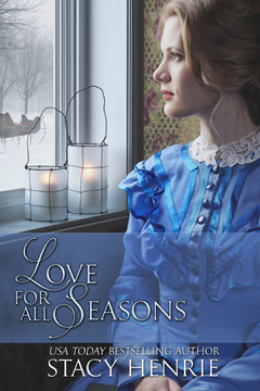 A Love for All Seasons by Stacy Henrie